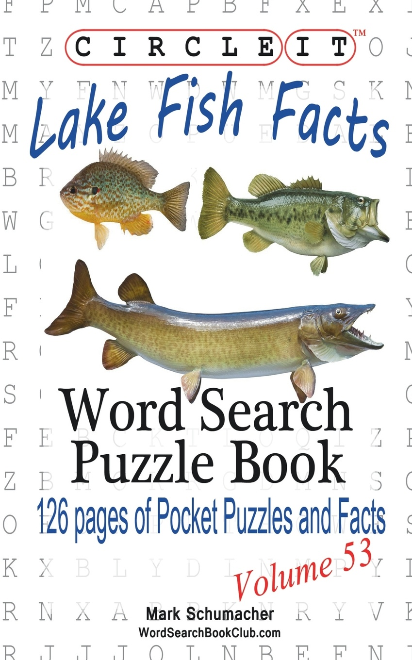 Lowry Global Media LLC, Mark Schumacher Circle It, Lake Fish Facts, Word Search, Puzzle Book