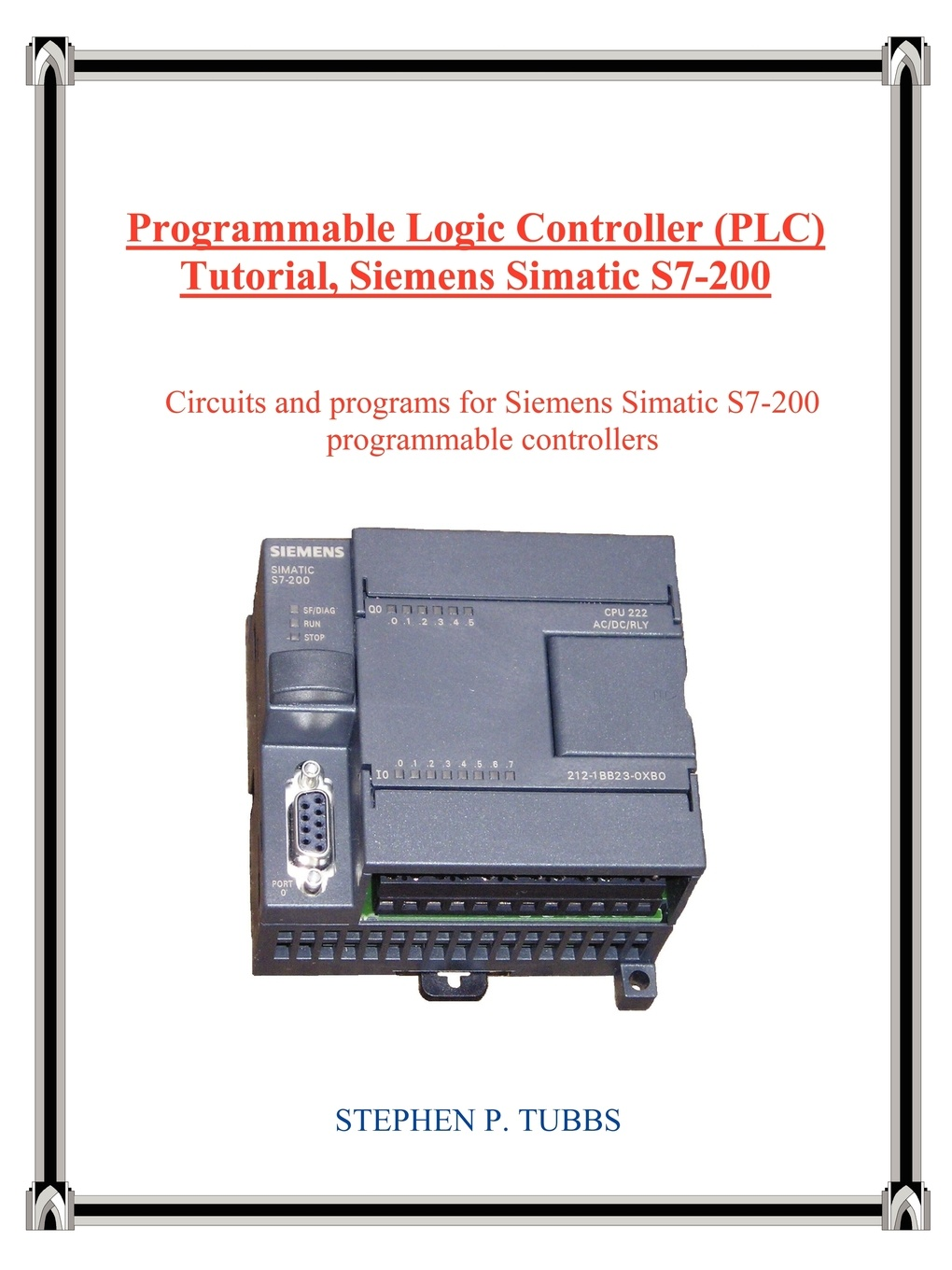 Stephen P. Tubbs Programmable Logic Controller (Plc) Tutorial, Siemens Simatic S7-200 6es7221 1bf22 0xa0 6es7 221 1bf22 0xa0 compatible simatic s7 200 plc module fast shipping