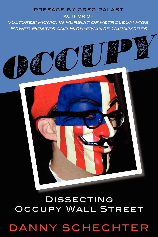 цены на Danny Schechter Occupy. Dissecting Occupy Wall Street  в интернет-магазинах