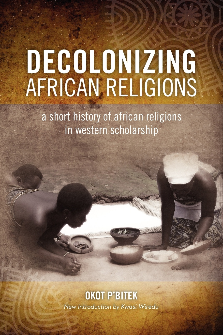 Okot P'Bitek Decolonizing African Religion. A Short History of African Religions in Western Scholarship african history a very short introduction
