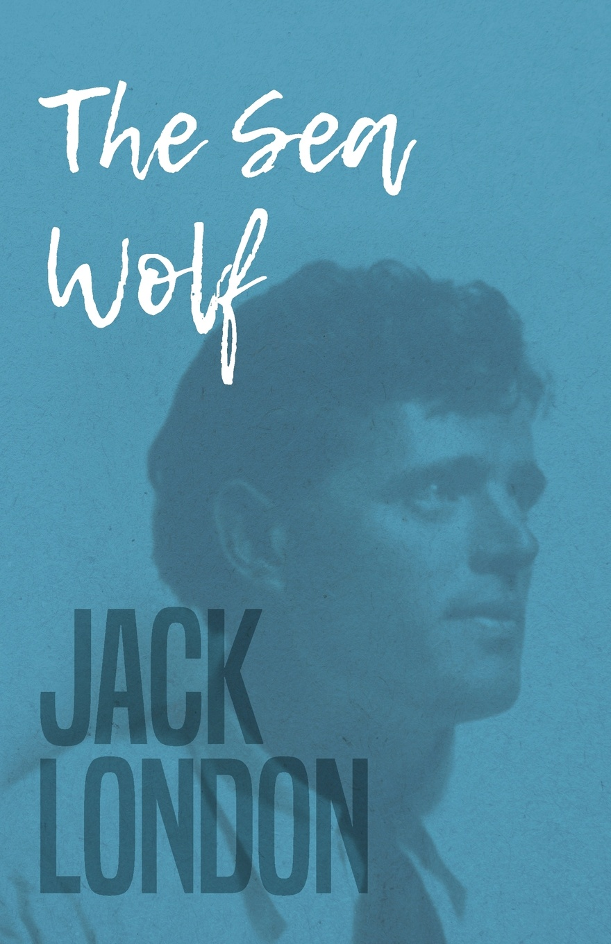Jack London The Sea Wolf jack london the sea wolf