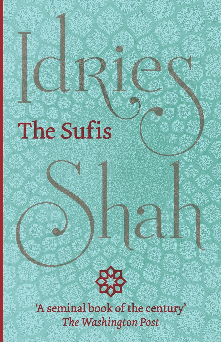 Idries Shah The Sufis idries shah the exploits of the incomparable mulla nasrudin