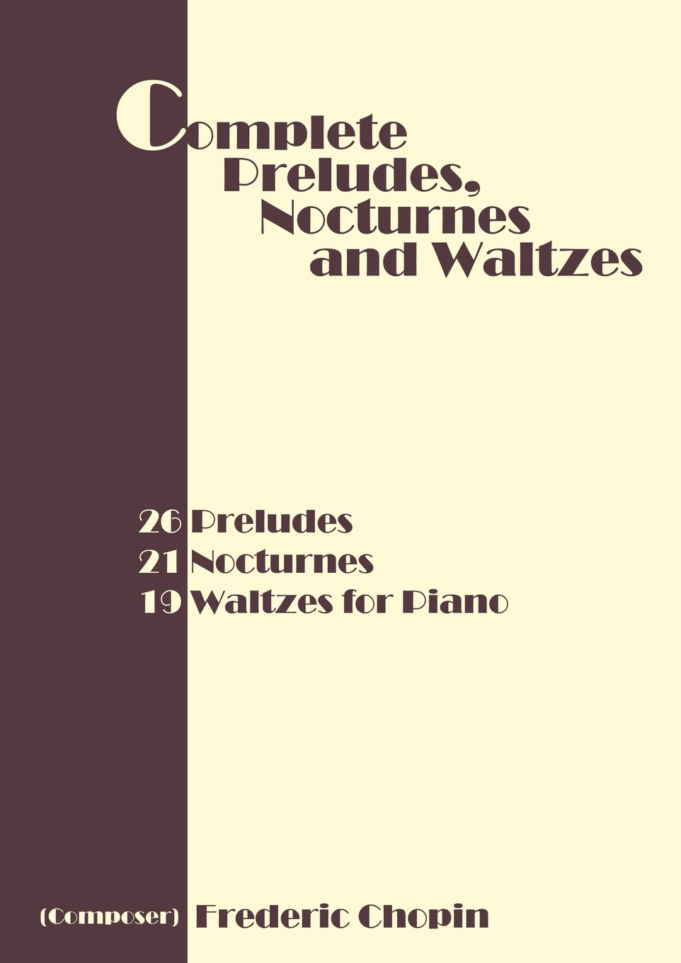 Complete Preludes, Nocturnes and Waltzes. 26 Preludes, 21 Nocturnes, 19 Waltzes for Piano jens luhr jens luhr kuhlau sonata in e flat major sonata in a minor