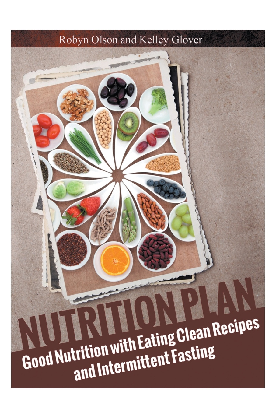 Robyn Olson Nutrition Plan. Good Nutrition with Eating Clean Recipes and Intermittent Fasting good karma diet