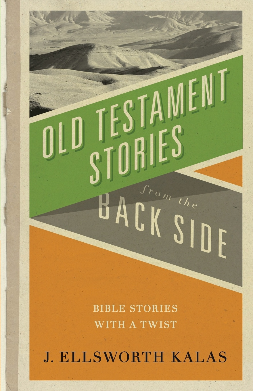 J. Ellsworth Kalas Old Testament Stories from the Back Side d w thomas documents from old testament times