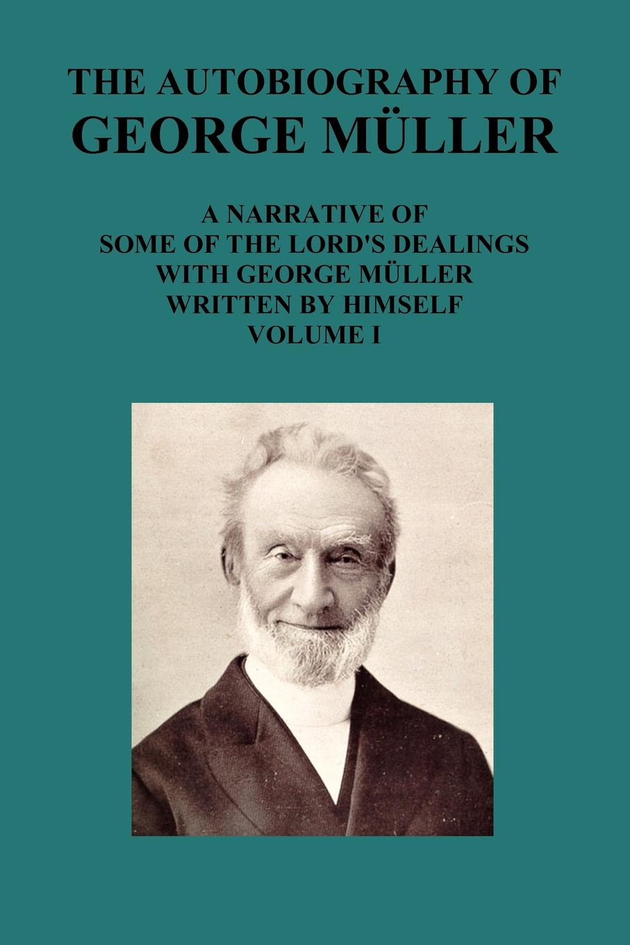 Фото - George Mueller The Autobiography of George Muller a Narrative of Some of the Lord's Dealings with George Muller Written by Himself Vol I george biddlecombe the art of rigging