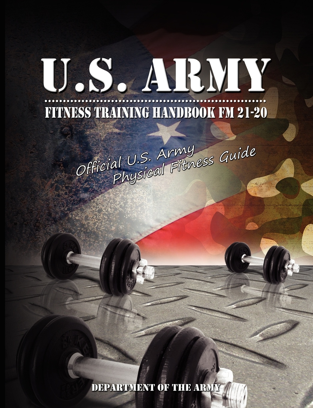 U S Dept of the Army, Of The Army Department of the Army, Department of the Army U.S. Army Fitness Training Handbook FM 21-20. Official U.S. Army Physical Fitness Guide us army military uniform for men training digital camouflage suit pilots parachuted outdoor summer training suit