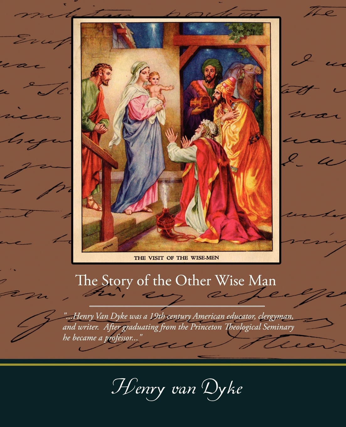 Henry Van Dyke, Henry Van Dyke The Story of the Other Wise Man henry van dyke the poetry of tennyson
