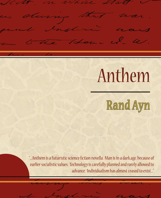 Rand Ayn, Ayn Rand Anthem myths of modern individualism