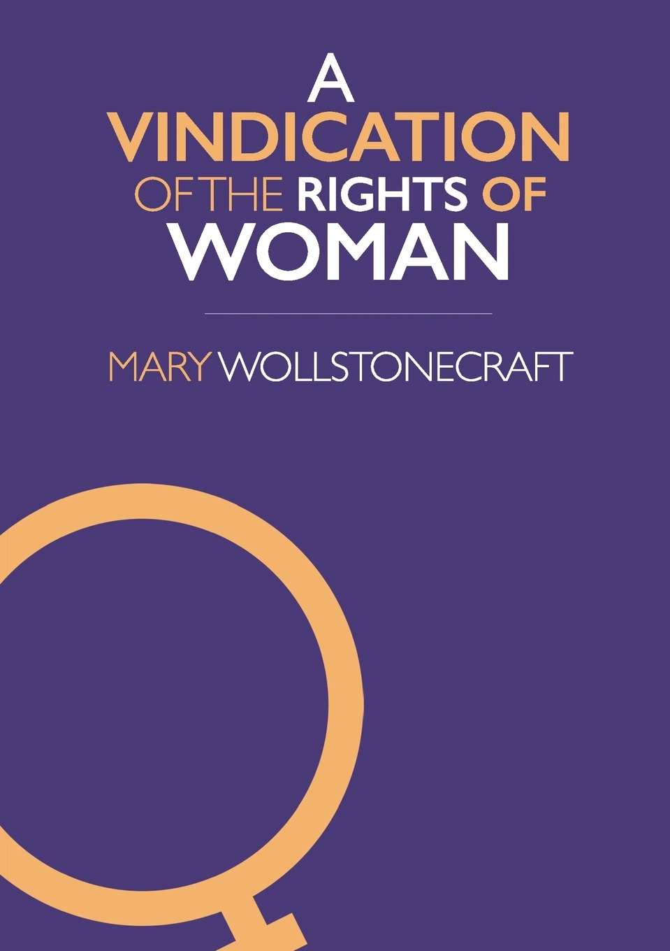 Mary Wollstonecraft A Vindication of the Rights of Woman evelyn pena felix it was not a waste of time