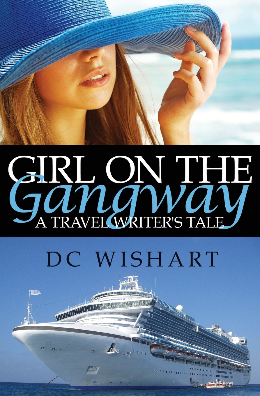 DC Wishart Girl on the Gangway. A Travel Writer's Tale