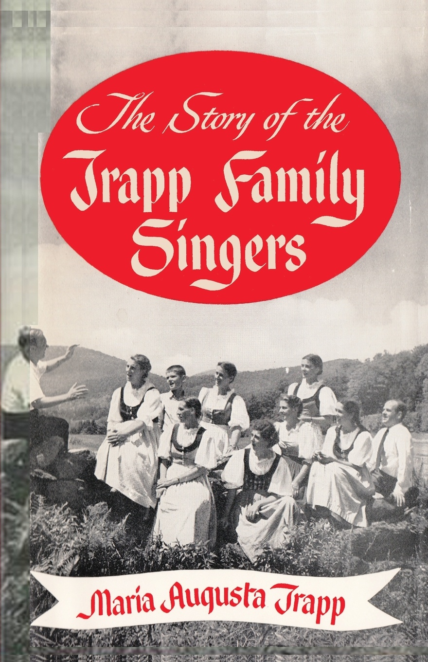Фото - Maria Augusta Trapp The Story of the Trapp Family Singers the story of the generals of the yang family