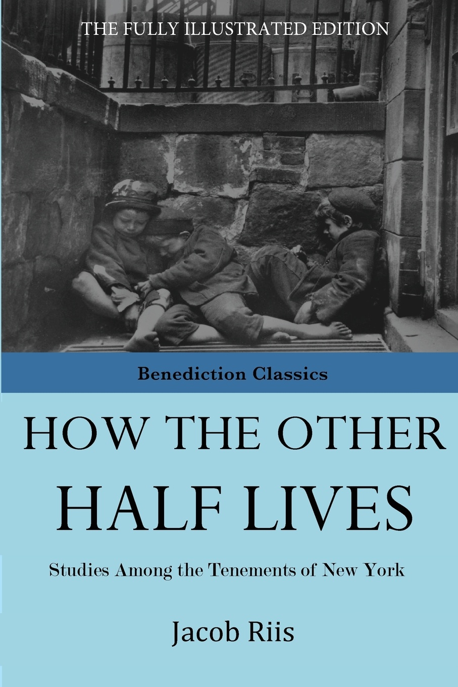 Jacob Riis How The Other Half Lives peter godwin the three of u s a new life in new york