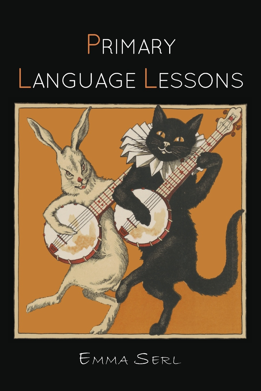 Emma Serl Primary Language Lessons dwight edward knight lessons through the word student edition