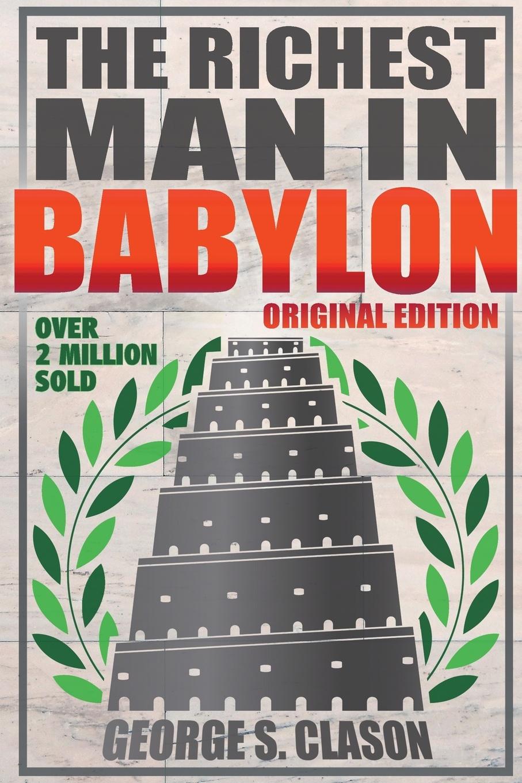 George S Clason Richest Man In Babylon - Original Edition george samuel clason der reichste mann von babylon
