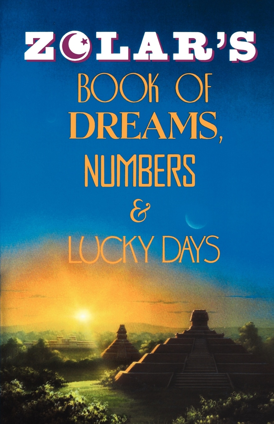 Zolar Entertainment, Entertainment Zolar Entertainment, Zolar Zolar's Book of Dreams, Numbers, and Lucky Days robert deane pharr book of numbers univ pr of virginia