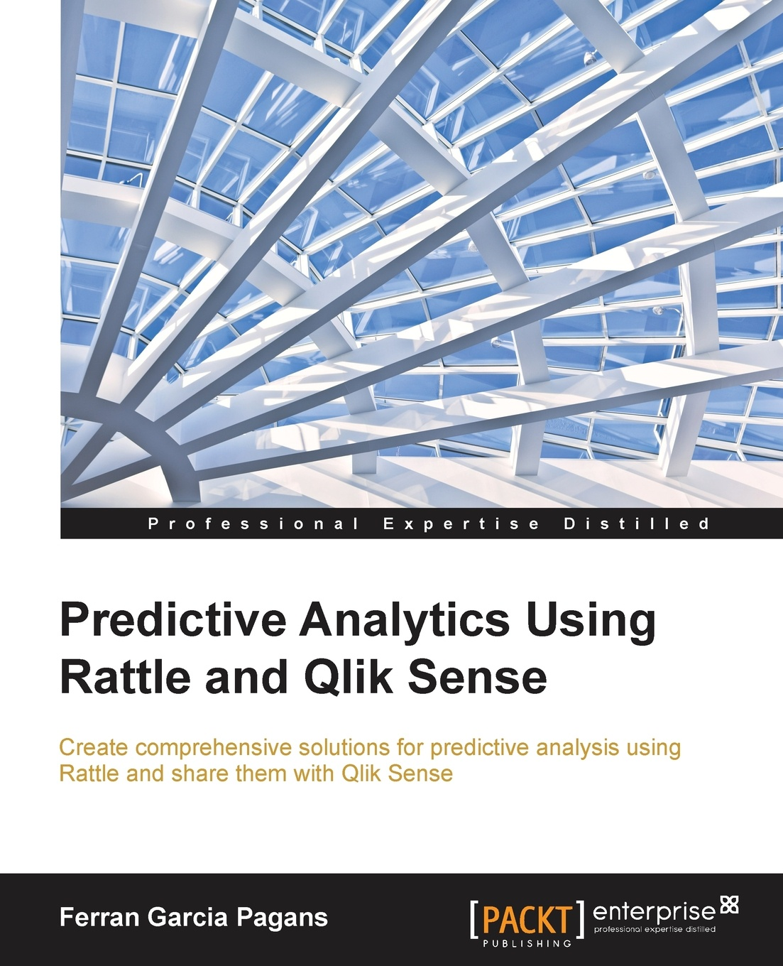 Ferran Garcia Pagans Predictive Analytics using Rattle and Qlik Sense