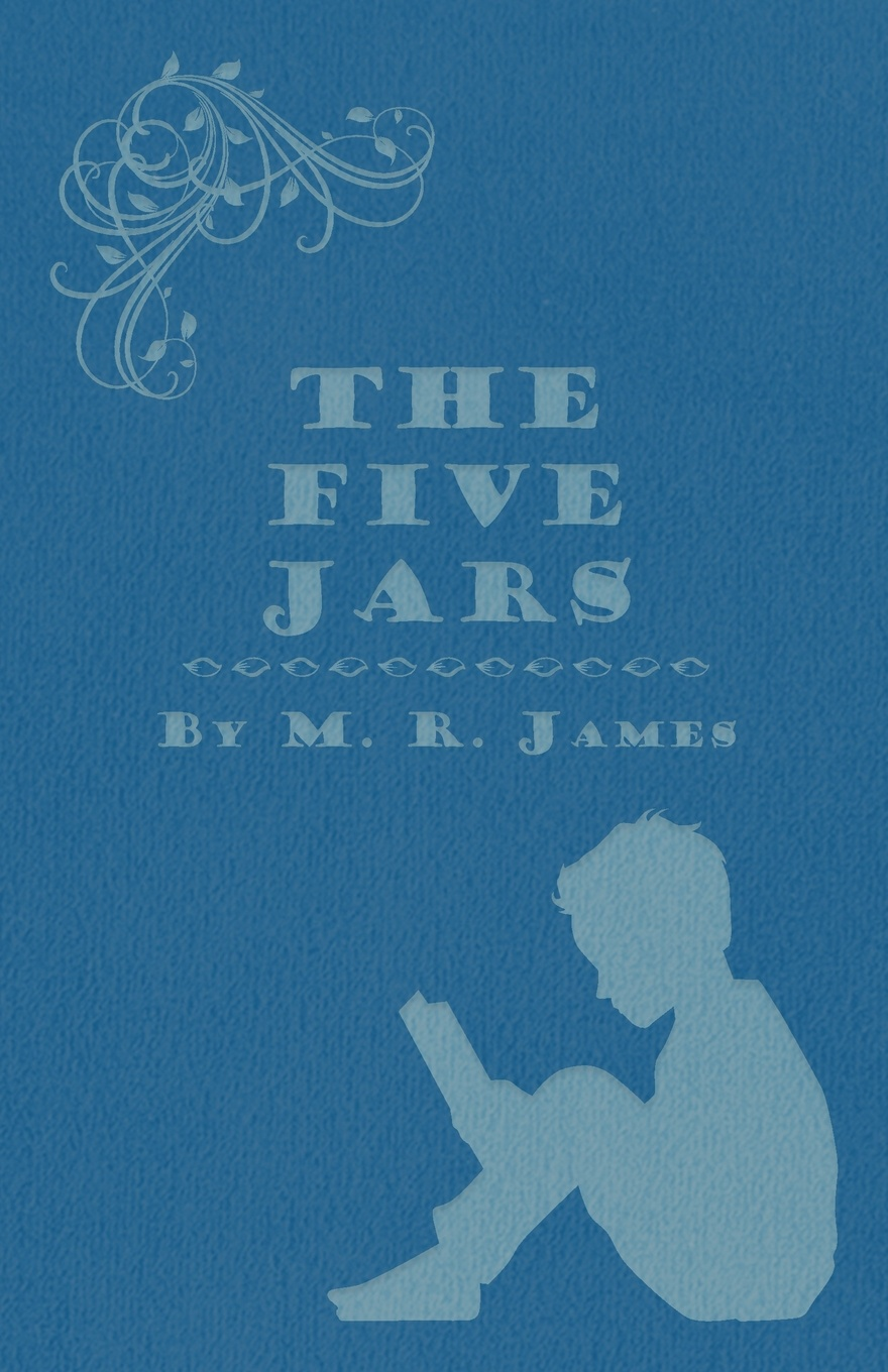 M. R. James The Five Jars bottles jars