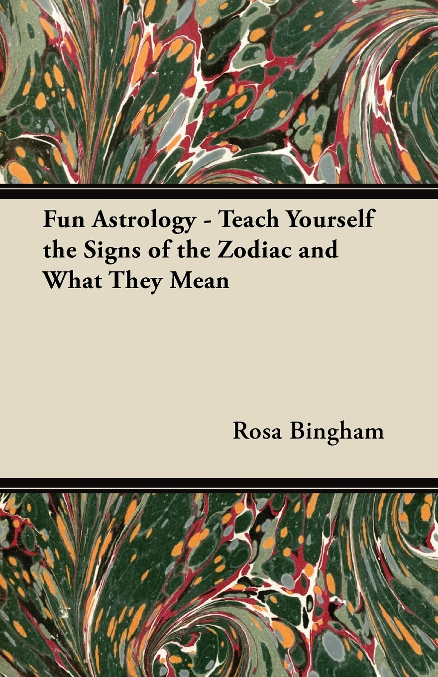 Rosa Bingham Fun Astrology - Teach Yourself the Signs of the Zodiac and What They Mean woolfrey t the presenting coach teach yourself
