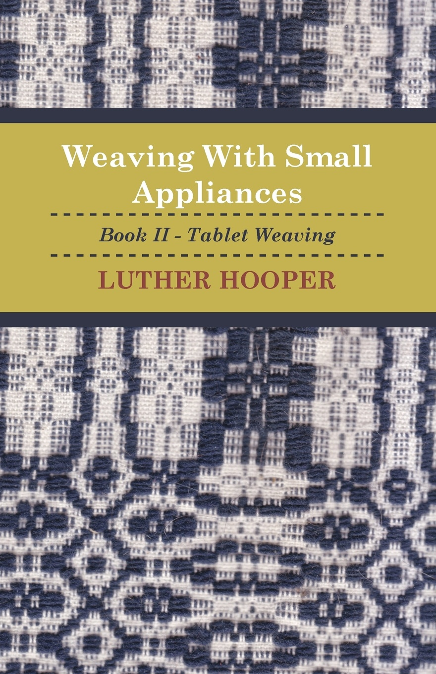 Luther Hooper Weaving With Small Appliances - Book II - Tablet Weaving cute weaving and color block design tote bag for women
