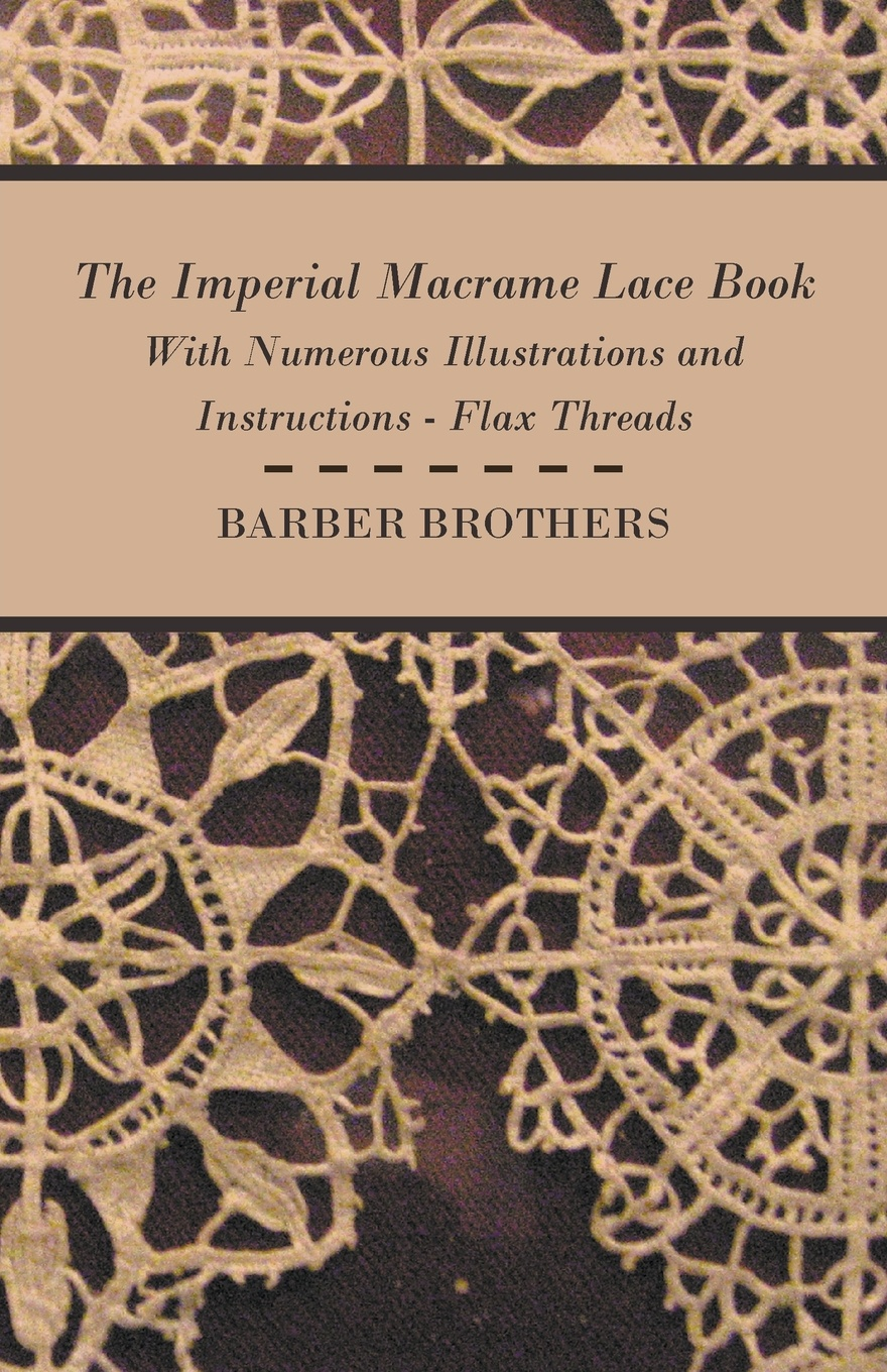 Barber Brothers The Imperial Macrame Lace Book - With Numerous Illustrations and Instructions - Flax Threads floral lace dress with thong