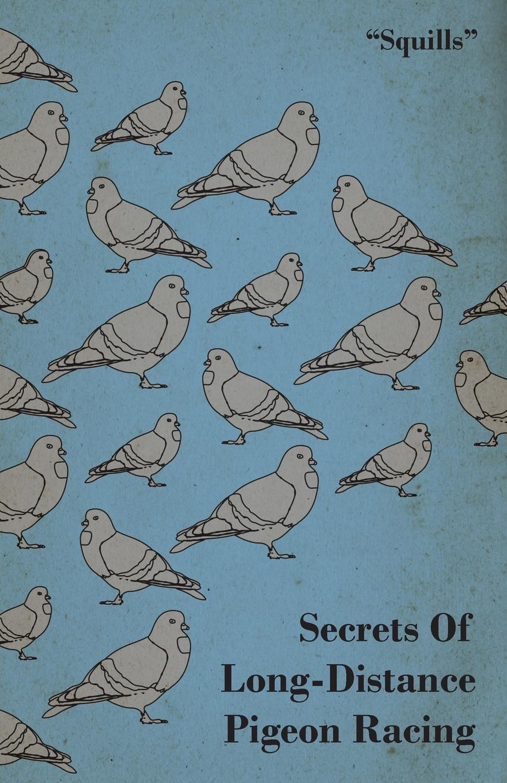 Squills Secrets of Long-Distance Pigeon Racing