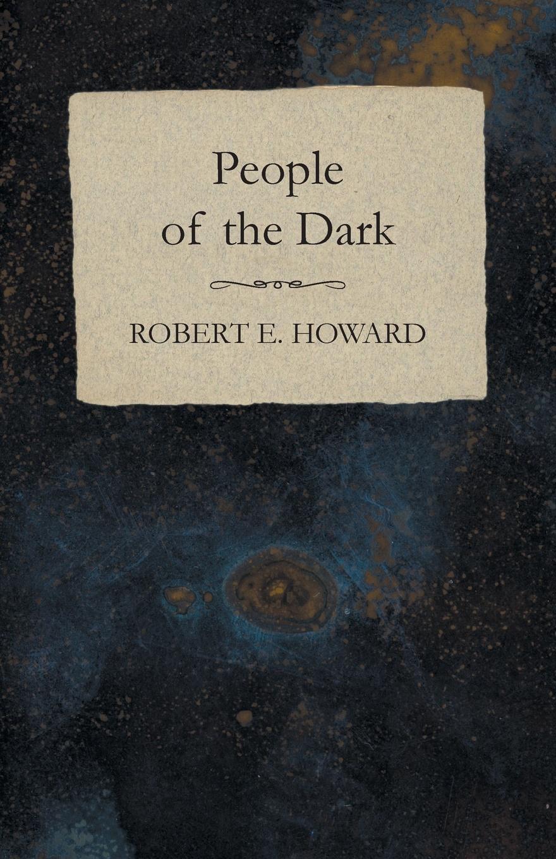 Robert E. Howard People of the Dark недорого