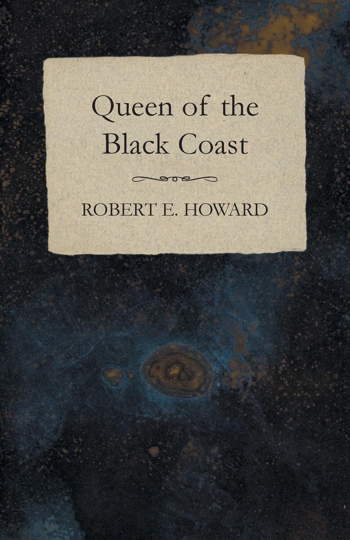 Robert E. Howard Queen of the Black Coast недорого