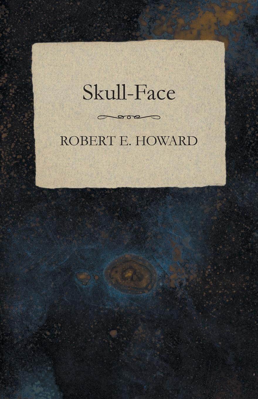 Robert E. Howard Skull-Face robert e howard punane sonja