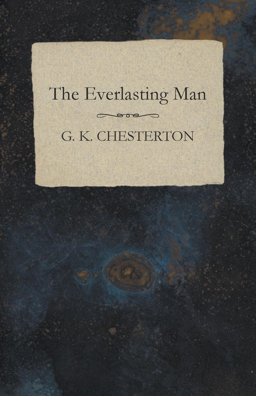 G. K. Chesterton The Everlasting Man pamela gilbert k a companion to sensation fiction