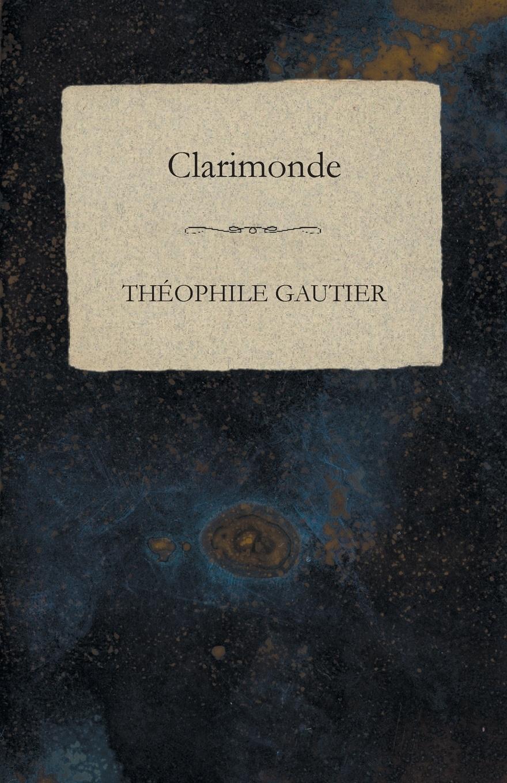 где купить Théophile Gautier Clarimonde по лучшей цене