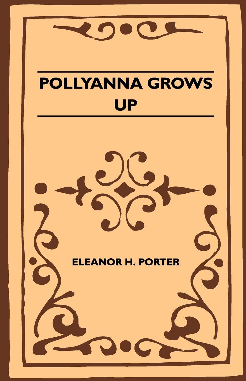 Eleanor H. Porter Pollyanna Grows Up цена в Москве и Питере
