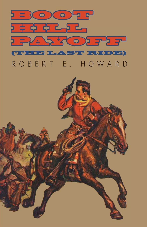 Robert E. Howard Boot Hill Payoff (The Last Ride) robert e howard punane sonja