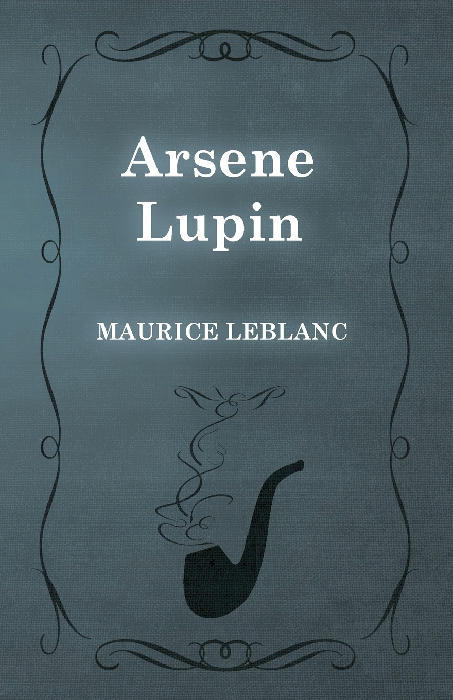 Maurice Leblanc, Edgar Jepson Arsene Lupin