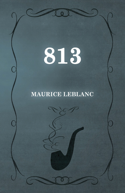 Maurice Leblanc 813