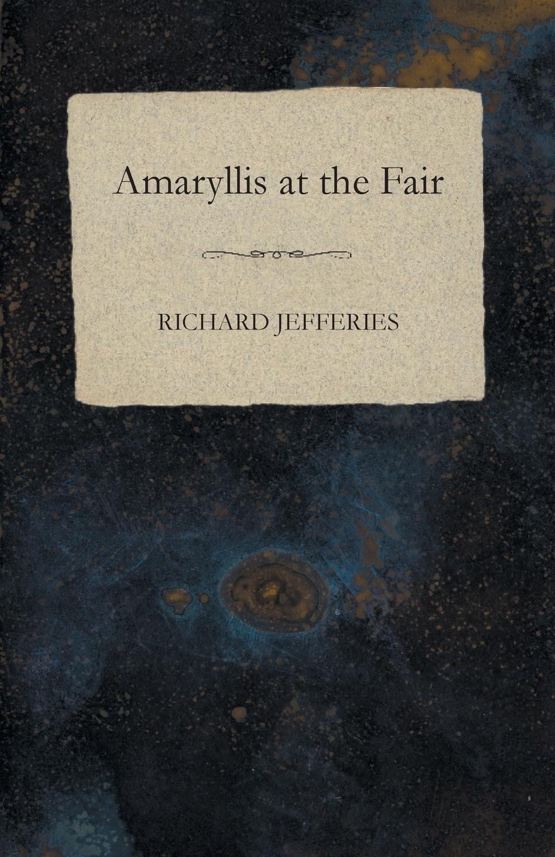 Richard Jefferies Amaryllis at the Fair цена в Москве и Питере
