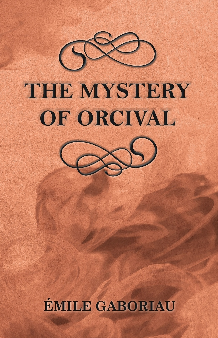 Émile Gaboriau The Mystery of Orcival the graphic canon of crime and mystery vol 1