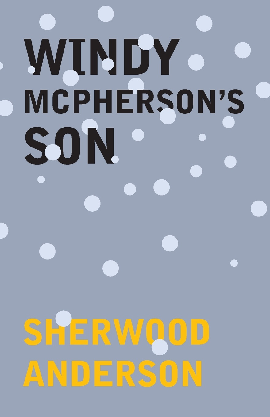 Sherwood Anderson Windy McPherson's Son anderson c ted talks anderson chris