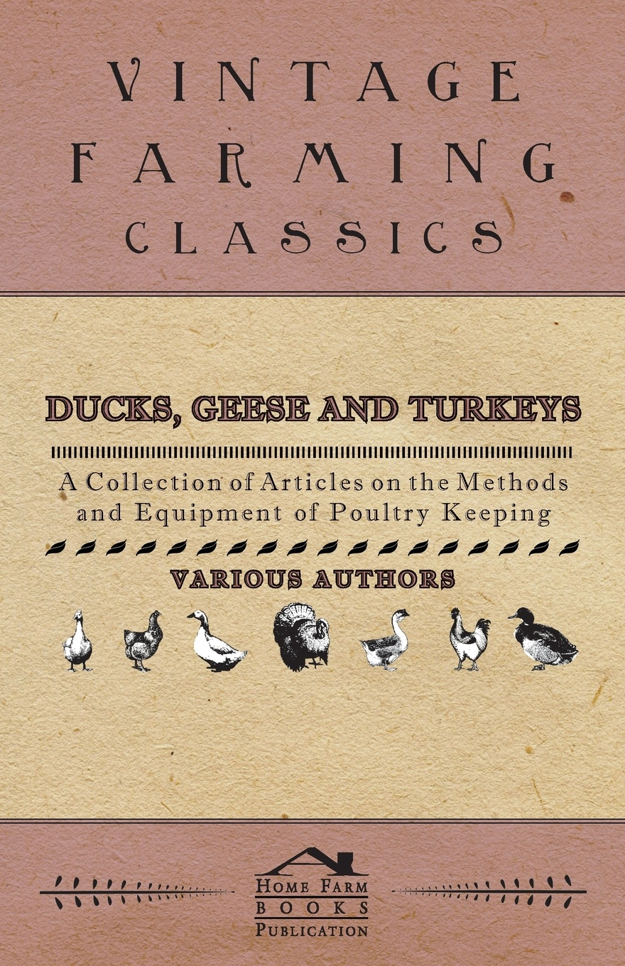 Various Ducks, Geese and Turkeys - A Collection of Articles on the Methods and Equipment of Poultry Keeping alan thompson keeping poultry and rabbits on scraps