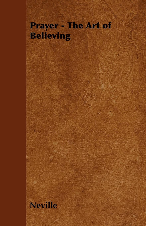 Neville Prayer - The Art of Believing лесовоз полесье престиж разноцветный 42 см 44198