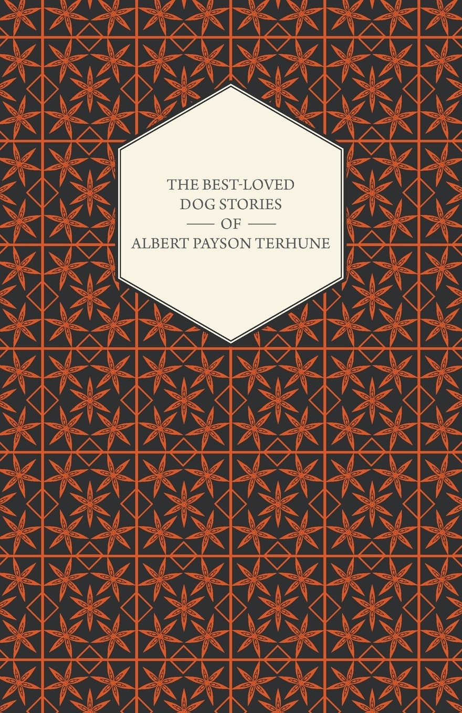 Albert Payson Terhune The Best-Loved Dog Stories of