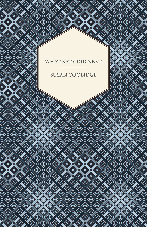 Susan Coolidge What Katy Did Next katy cooper lord sebastian s wife