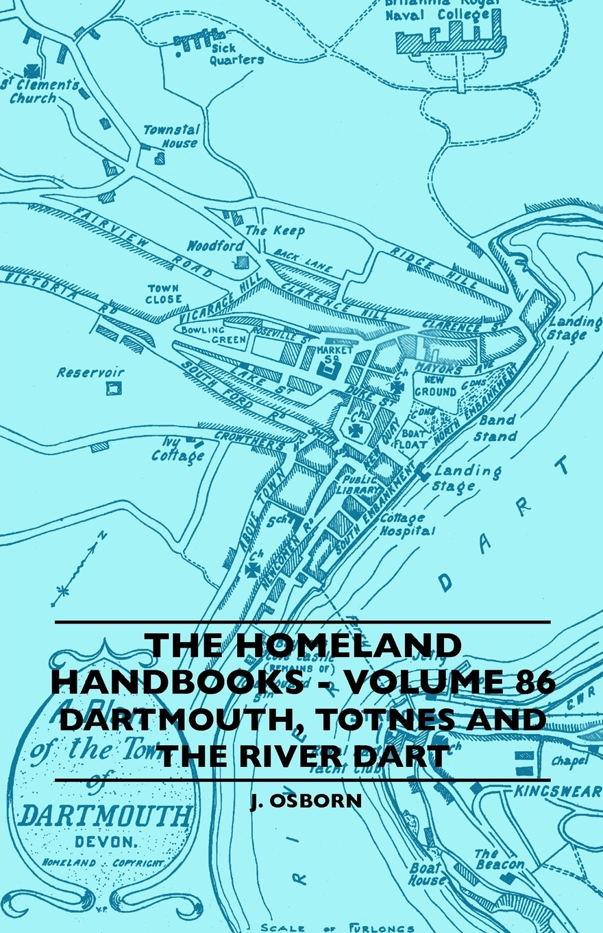 J. Osborn The Homeland Handbooks - Volume 86 Dartmouth, Totnes And River Dart