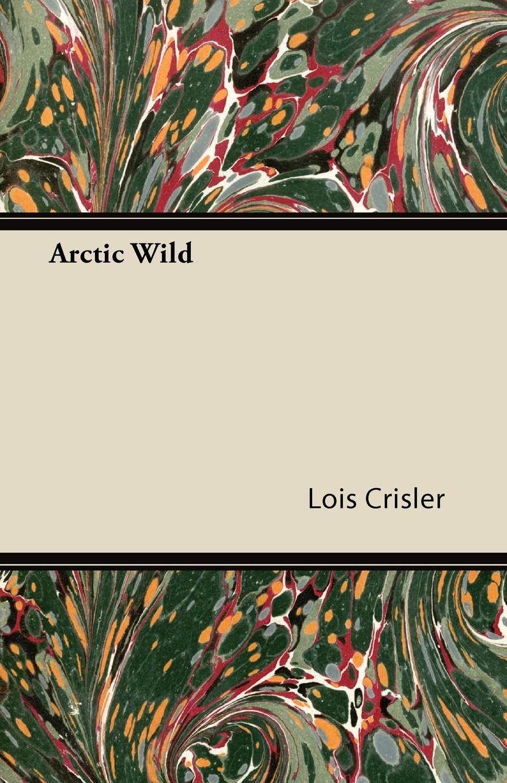 Lois Crisler Arctic Wild