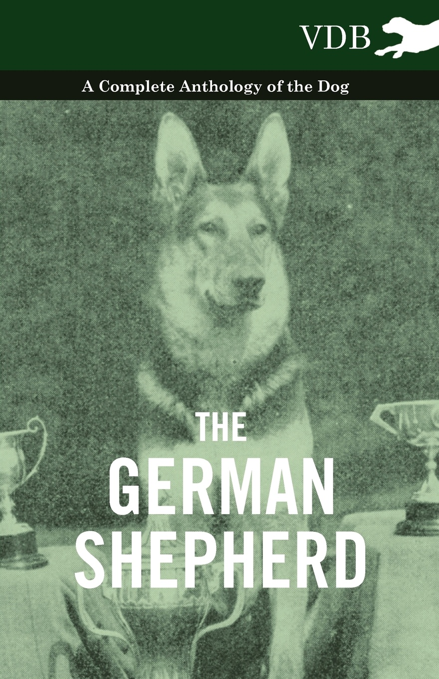 Various The German Shepherd - A Complete Anthology of the Dog