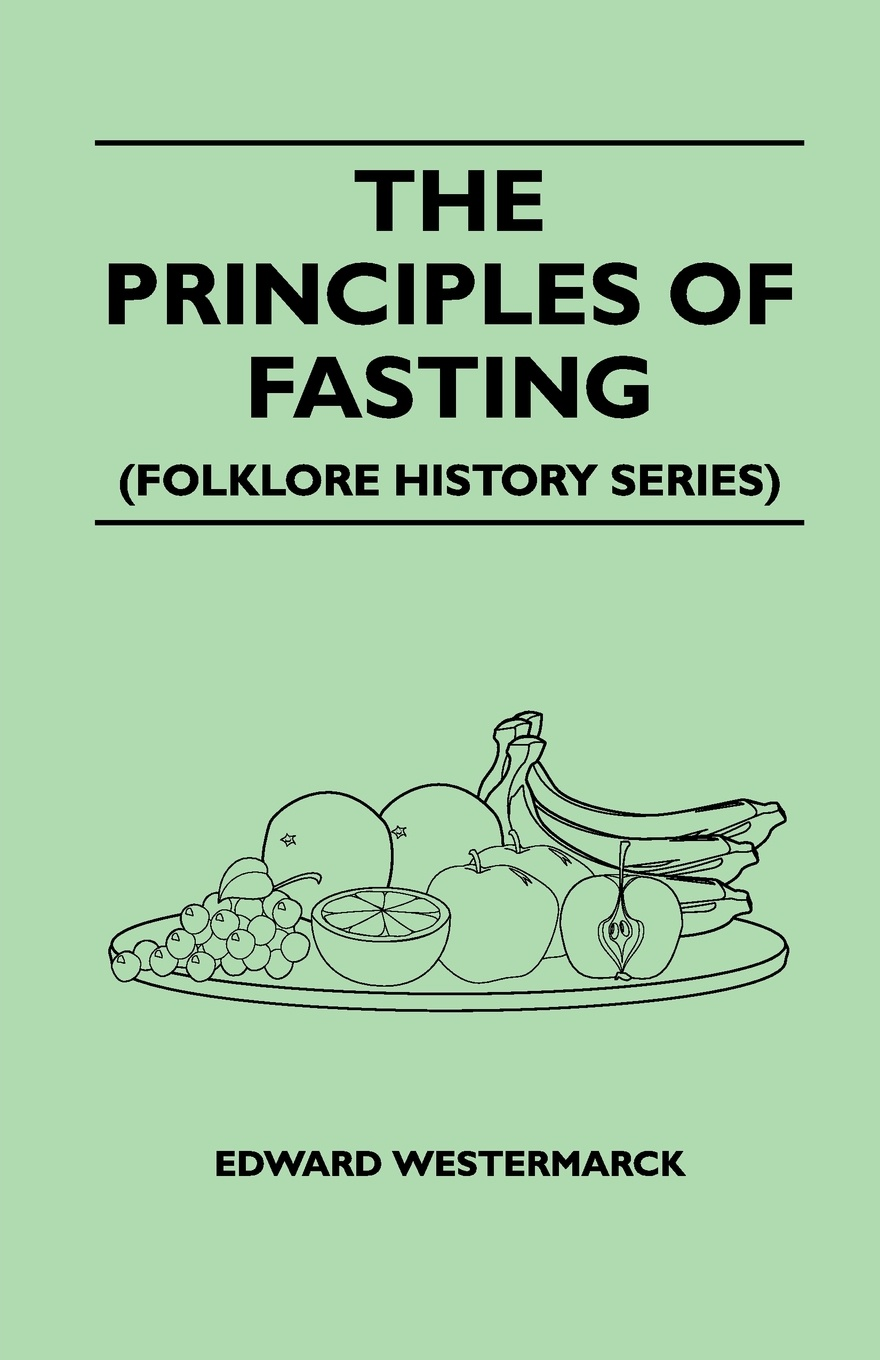 Edward Westermarck The Principles Of Fasting (Folklore History Series)