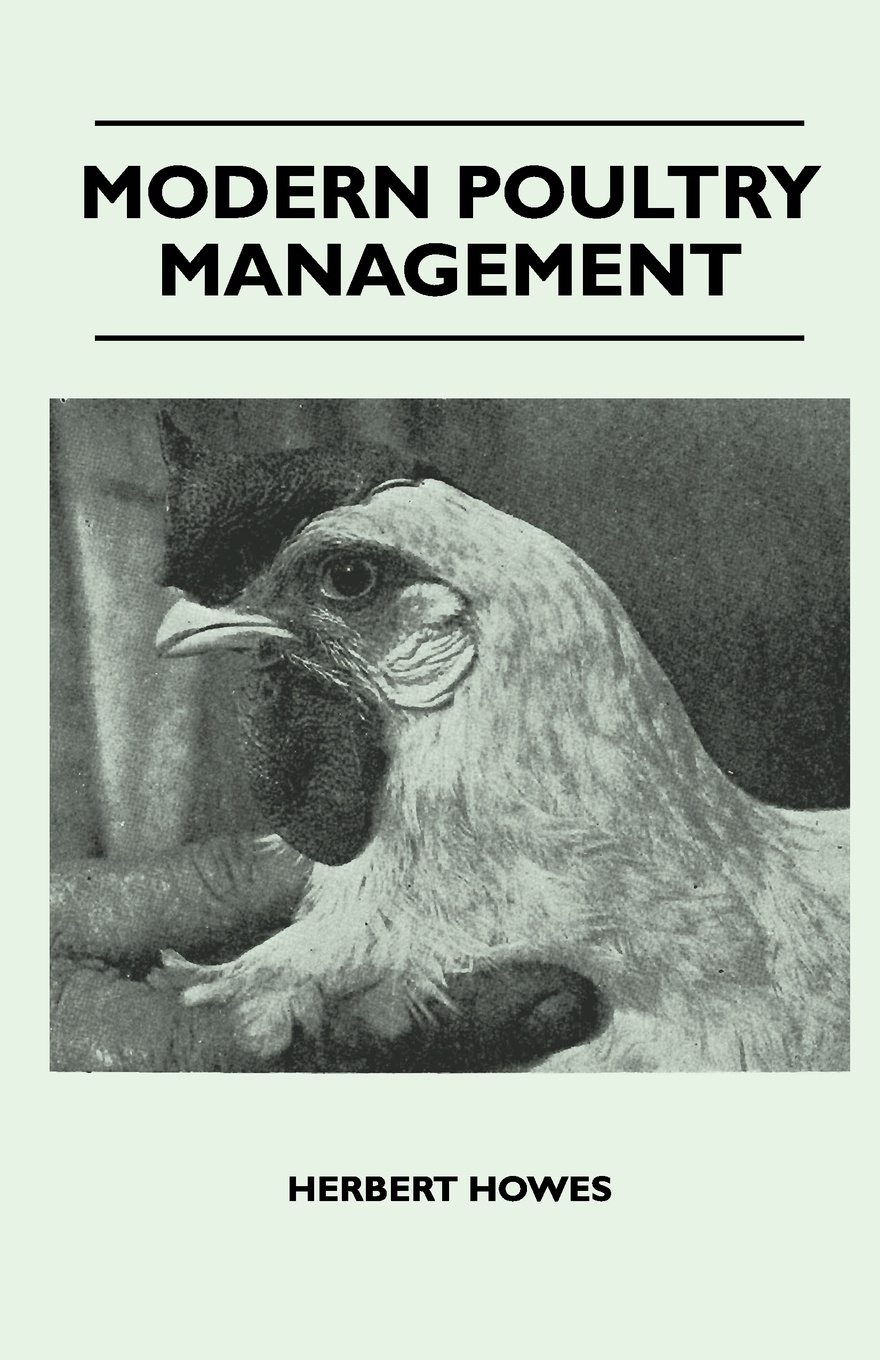 Herbert Howes Modern Poultry Management alan thompson keeping poultry and rabbits on scraps