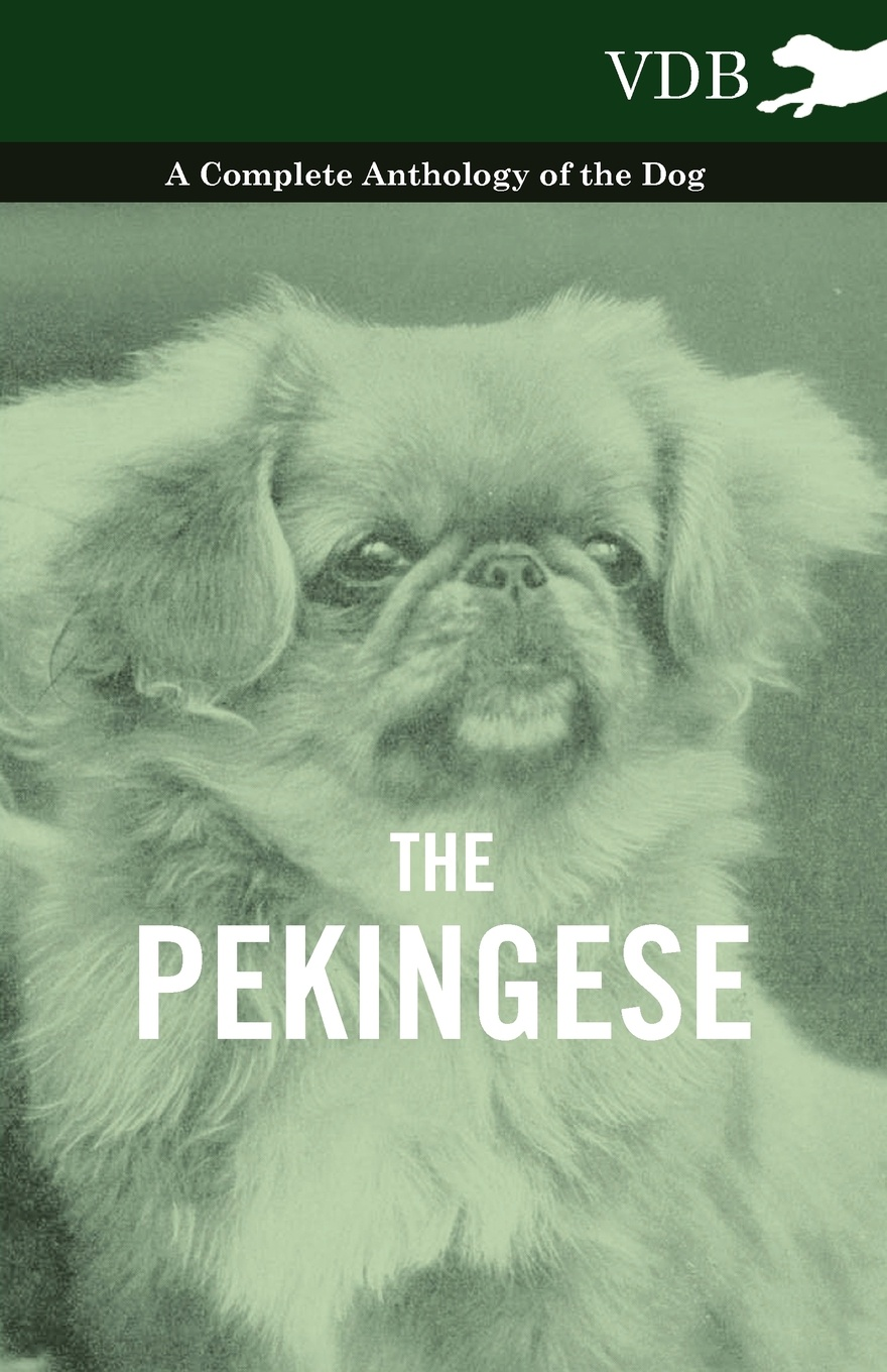 Various The Pekingese - A Complete Anthology of the Dog