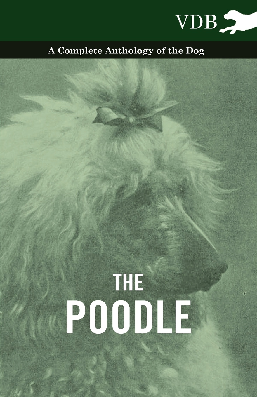 Various The Poodle - A Complete Anthology of the Dog