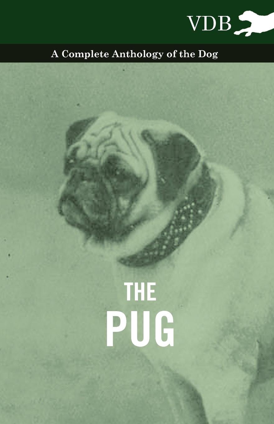 Various The Pug - A Complete Anthology of the Dog